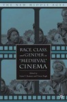 "Race, Class, and Gender in ""Medieval"" Cinema"