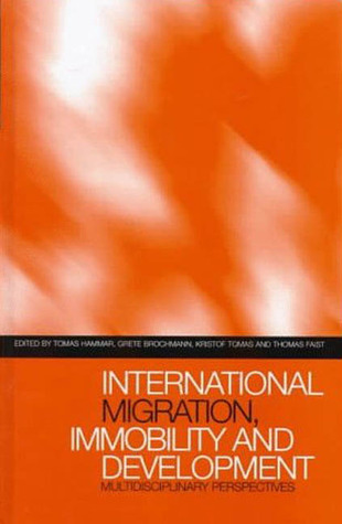 International Migration, Immobility and Development: Multidisciplinary Perspectives