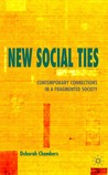 New Social Ties: Contemporary Connections in a Fragmented Society