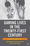 Gaming Lives in the Twenty-First Century: Literate Connections