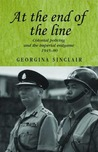Colonial Policing and the Imperial Endgame 1945-1980: 'At the End of the Line'