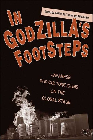 In Godzilla's Footsteps by William Tsutsui