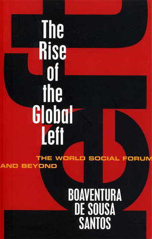 The Rise of the Global Left: The World Social Forum and Beyond