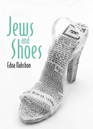 Jews and Shoes by Edna Nahshon