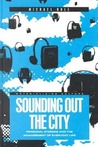 Sounding Out the City: Personal Stereos and the Management of Everyday Life
