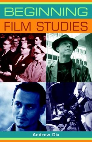 Beginning Film Studies by Andrew Dix