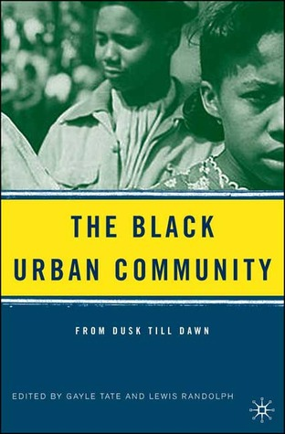 The Black Urban Community: From Dusk Till Dawn
