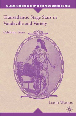 Transatlantic Stage Stars in Vaudeville and Variety: Celebrity Turns