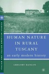 Human Nature in Rural Tuscany: An Early Modern History