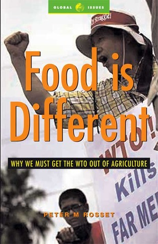 Food is Different by Peter M. Rosset