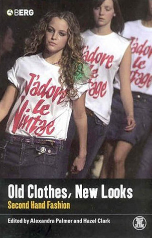 Old Clothes, New Looks by Alexandra Palmer