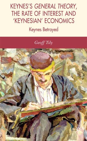 Keynes's General Theory, the Rate of Interest and 'Keynesian' Economics