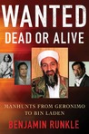 Wanted Dead or Alive: Manhunts from Geronimo to Bin Laden