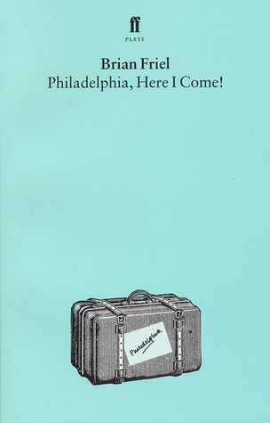 Philadelphia, Here I Come! by Brian Friel