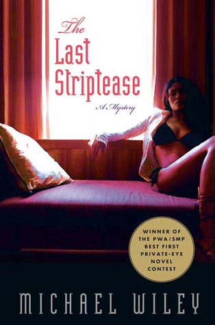 The Last Striptease by Michael Wiley