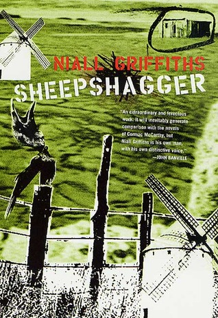 Sheepshagger by Niall Griffiths