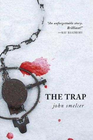 The Trap by John E. Smelcer