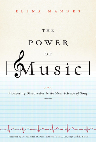 The Power of Music by Elena Mannes