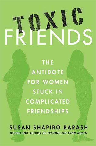 Download for free Toxic Friends: The Antidote for Women Stuck in Complicated Friendships by Susan Shapiro Barash PDB