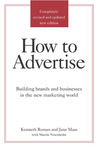 How to Advertise: Building Brands and Businesses in the New Marketing World