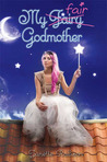 My Fair Godmother by Janette Rallison