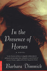 In the Presence of Horses: A Novel