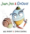Jumpy Jack &amp; Googily by Meg Rosoff