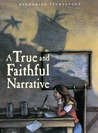 A True and Faithful Narrative by Katherine Sturtevant