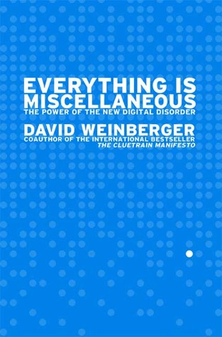 Everything Is Miscellaneous by David Weinberger
