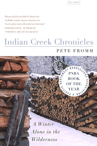 Indian Creek Chronicles by Pete Fromm
