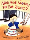 Are You Going to Be Good? (New York Times Best Illustrated Books (Awards))