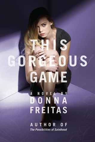 This Gorgeous Game by Donna Freitas