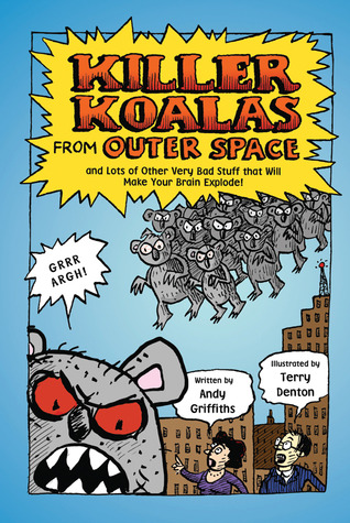 Killer Koalas from Outer Space and Lots of Other Very Bad Stu... by Andy Griffiths