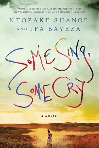 Some Sing, Some Cry: A Novel