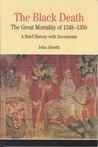 The Black Death: The Great Mortality of 1348-1350: A Brief History with Documents