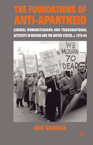 The Foundations of Anti-Apartheid by Rob Skinner
