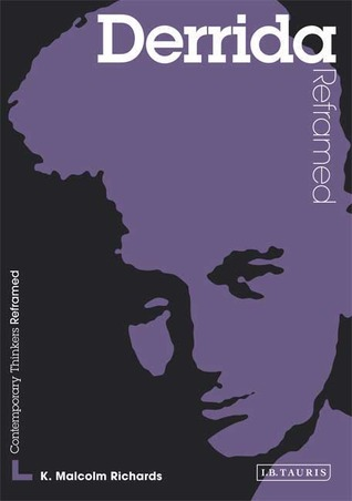 Derrida Reframed: A Guide for the Arts Student (Contemporary Thinkers Reframed)