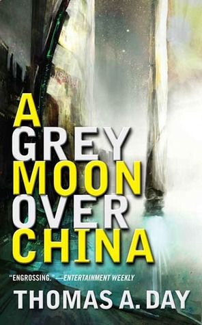 A Grey Moon Over China by Thomas A. Day