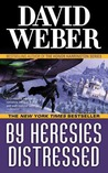 By Heresies Distressed (Safehold, #3)