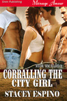 Corralling the City Girl (Ride 'em Hard, #2)