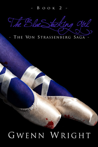 The BlueStocking Girl (The Von Strassenberg Saga, #2)