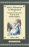 Alice in Wonderland & Through the Looking Glass by Lewis Carroll