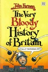 The Very Bloody History of Britain (Without the Boring Bits!)