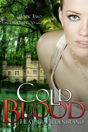 Cold Blood (Dirty Blood, #2) - Heather Hildenbrand