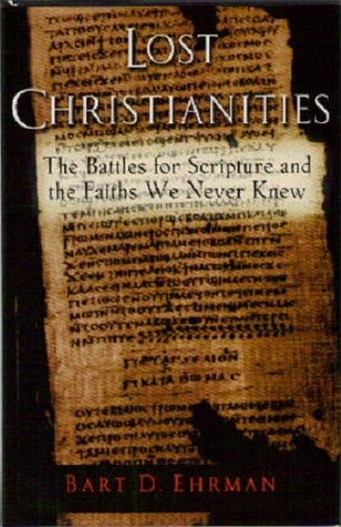 Lost Christianities by Bart D. Ehrman