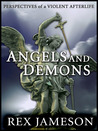 Angels and Demons: Perspectives of a Violent Afterlife