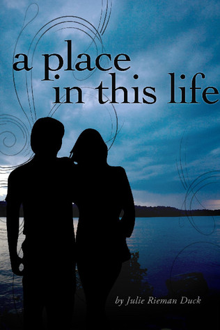 A Place in This Life by Julie Rieman Duck