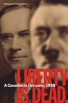 Liberty Is Dead: A Canadian in Germany, 1938