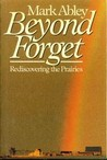 Beyond Forget: Rediscovering the Prairies