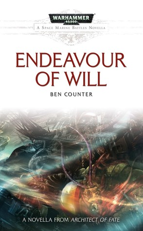 Endeavour of Will by Ben Counter